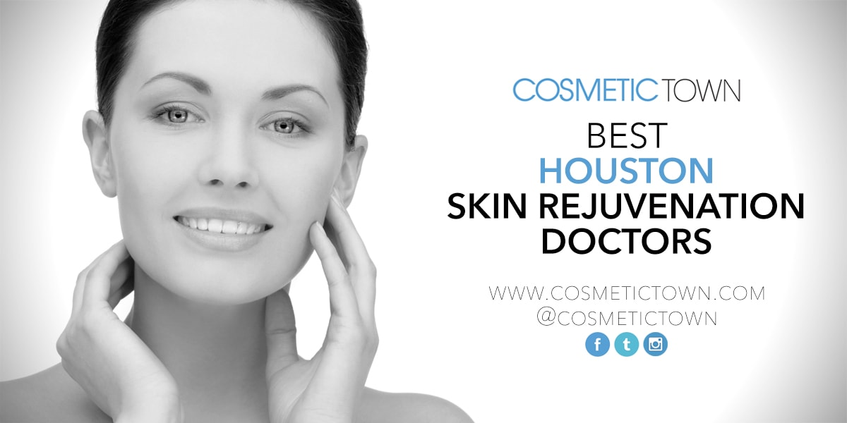 Best Doctors for Cosmetic Skin Rejuvenation in Houston