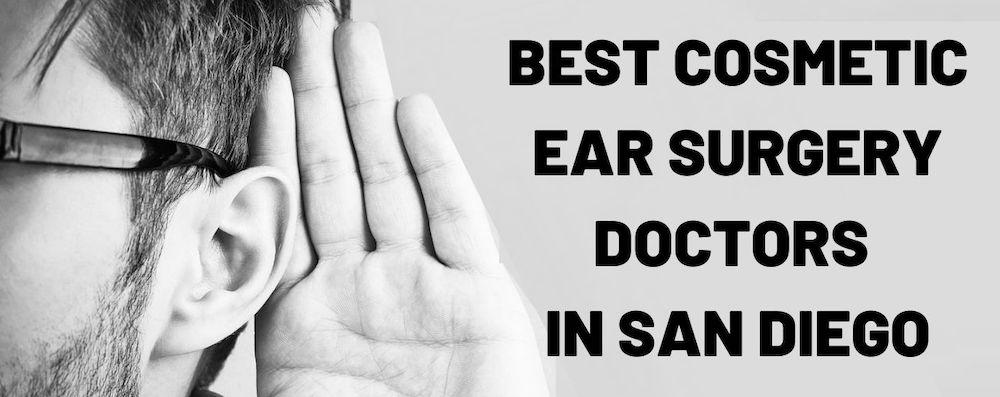 Top San Diego Cosmetic Ear Doctors