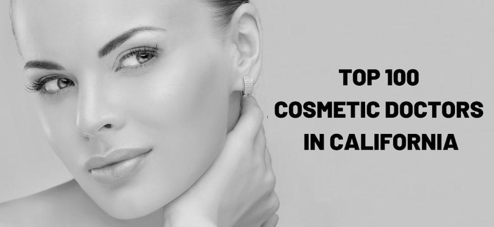 2021's Top 100 Cosmetic Doctors in California