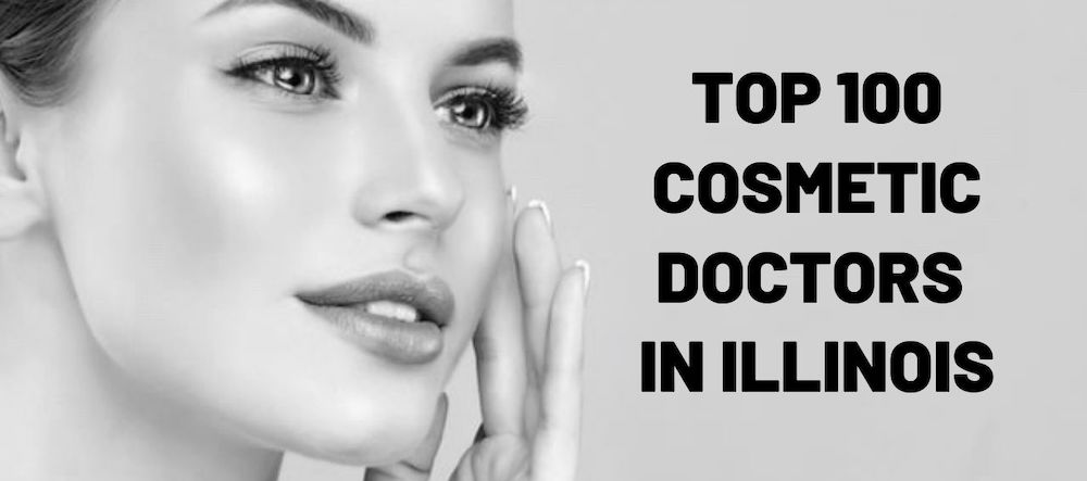 Meet the top 100 Illinois cosmetic doctors in 2021